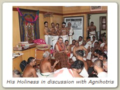 His Holiness in discussion with Agnihotris